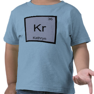 Kathryn  Name Chemistry Element Periodic Table Tee Shirts
