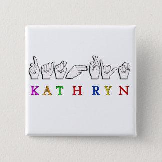 KATHRYN NAME SIGN ASL FINGERSPELLED BUTTON
