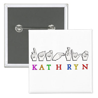 KATHRYN NAME SIGN ASL FINGERSPELLED 2 INCH SQUARE BUTTON