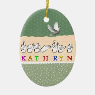 KATHRYN NAME SIGN ASL FINGERSPELLED CERAMIC ORNAMENT