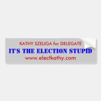 KATHY SZELIGA for DELEGATE Bumper Sticker