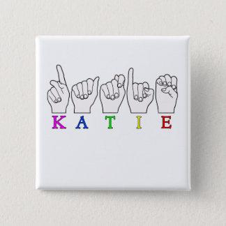 KATIE ASL FINGERSPELLED PINBACK BUTTON