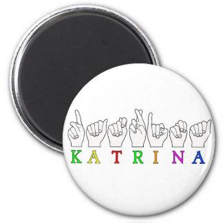 KATRINA ASL FINGERSPELLED MAGNET