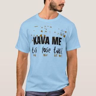 Kava Me T-Shirt