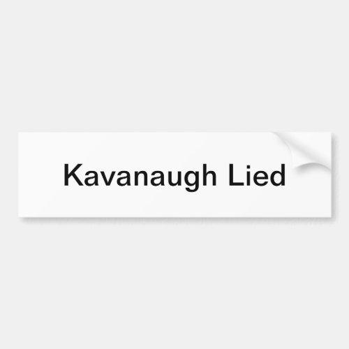 Kavanaugh Lied Bumper Sticker