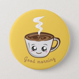 Kawaii Cup of coffee, tea | Good morning Button