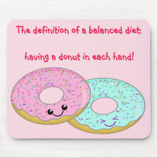 Kawaii Donuts The definition of a balanced diet Mouse Pad