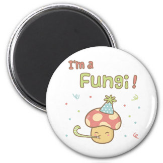 Kawaii I am a Fungi Party Mushroom Pun Humor 2 Inch Round Magnet