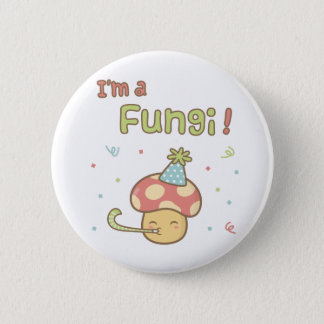 Kawaii I am a Fungi Party Mushroom Pun Humor Pinback Button