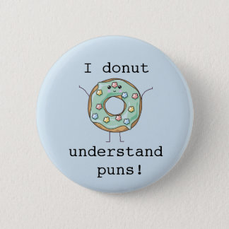 Kawaii 'I donut understand puns' Button