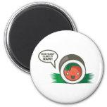 Kawaii Sushi- Ooh Baby I Like it Raw 2 Inch Round Magnet