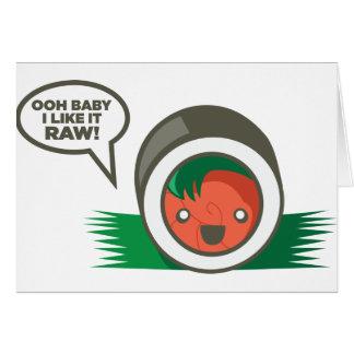 Kawaii Sushi- Ooh Baby I Like it Raw Greeting Card