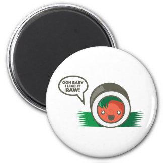 Kawaii Sushi- Ooh Baby I Like it Raw Magnet