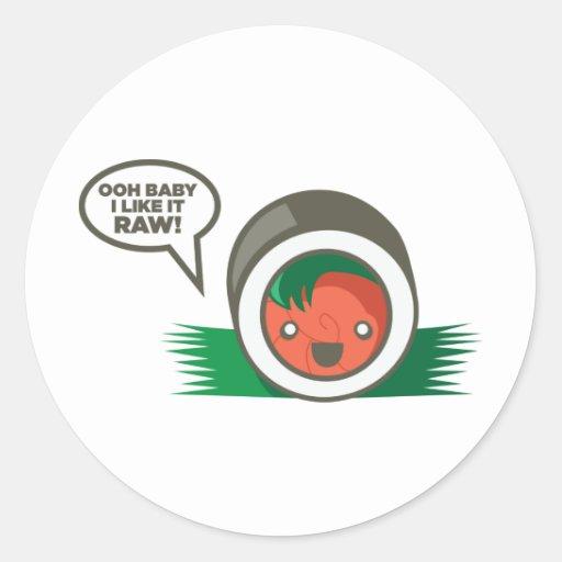 Kawaii Sushi- Ooh Baby I Like it Raw Round Stickers