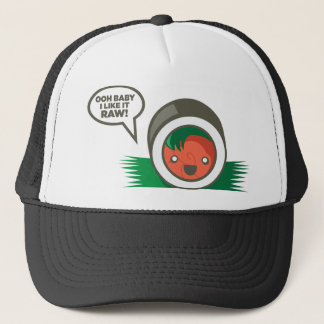 Kawaii Sushi- Ooh Baby I Like it Raw Trucker Hat