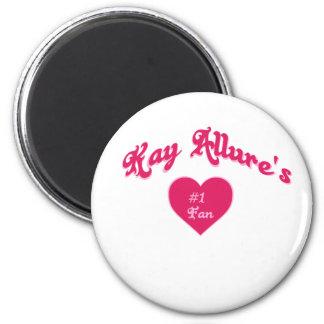 Kay Allure's #1 fan 2 Inch Round Magnet