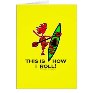 Kayak esto es cómo ruedo II Tarjeta De Felicitación