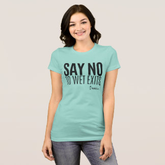 Kayak Hipster - Say No to Wet Exits - Ladies T-Shirt