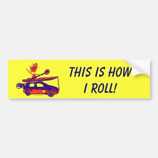 Kayak On Car - This is how I roll! Car Bumper Sticker