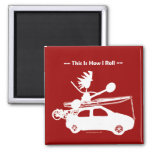 Kayak On Car - This is how I roll! 2 Inch Square Magnet