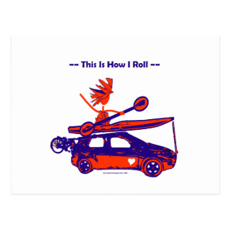 Kayak On Car - This is how I roll! Postcard