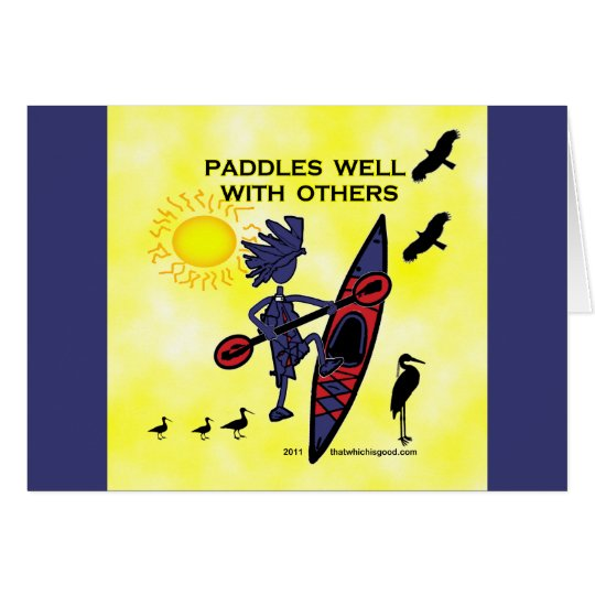 Kayak Paddles Well With Others II Card