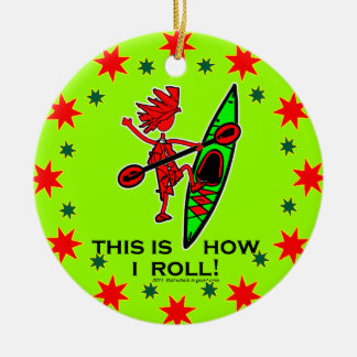 Kayak This Is How I Roll II Ceramic Ornament