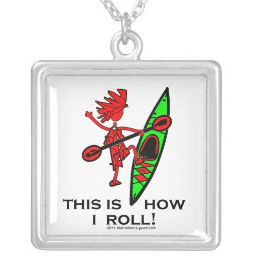 Kayak This Is How I Roll II Custom Jewelry