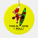 Kayak This Is How I Roll II Christmas Tree Ornament