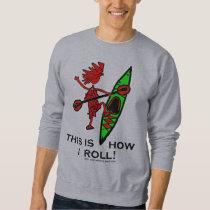 Kayak This Is How I Roll II Sweatshirt