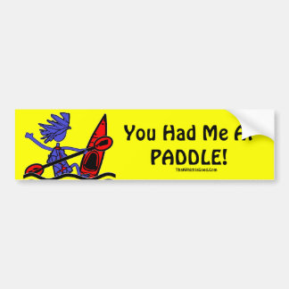 Kayak: You Had Me At Paddle Bumper Sticker