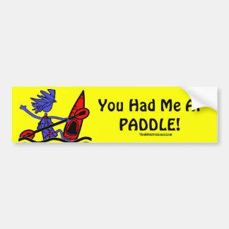 Kayak: You Had Me At Paddle Car Bumper Sticker