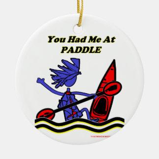 Kayak: You Had Me At Paddle Ceramic Ornament