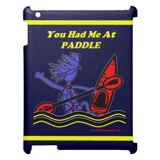 Kayak: You Had Me At Paddle iPad Covers