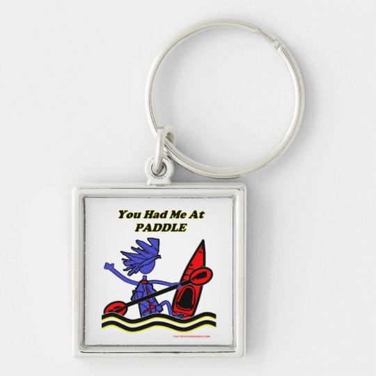 Kayak: You Had Me At Paddle Keychain