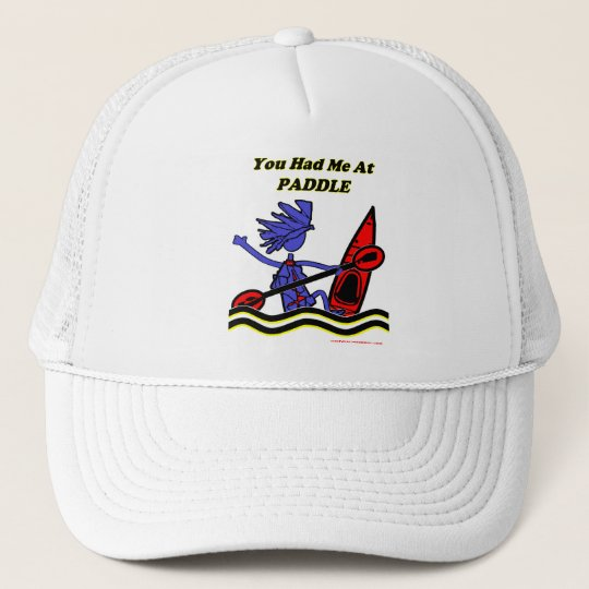Kayak: You Had Me At Paddle Trucker Hat