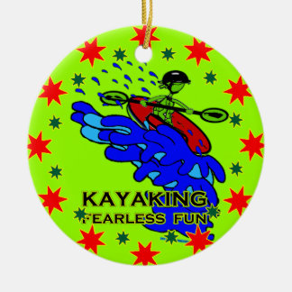 Kayaking Fearless Fun Gifts Ceramic Ornament