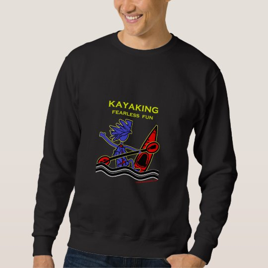 Kayaking Fearless Fun Sweatshirt