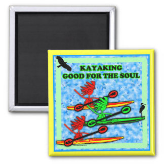 Kayaking Good For The Soul Magnets