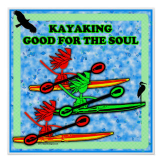 Kayaking Good For The Soul Poster