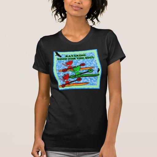 Kayaking Good For The Soul Tee Shirt