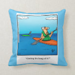 "Kayaking Humor Pillow Gift<br><div class=""desc"">Wonderfully funny and slightly sarcastic cartoon characters in hilarious situations that's sure to bring a smile to anyone's face. Great fun for the wonderfully funny, slightly sarcastic character you know! Enjoy spreading the laughter with this humorous kayaking pillow gift by artist Bill Abbott; it'll make a great present for someone...</div>"