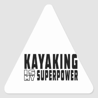 Kayaking  is my superpower triangle stickers