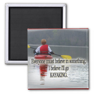 KAYAKING MOTTO / QUOTE 2 INCH SQUARE MAGNET