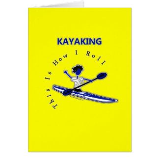Kayaking This Is How I Roll Card