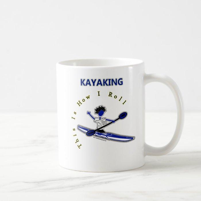 Kayaking This Is How I Roll Coffee Mug