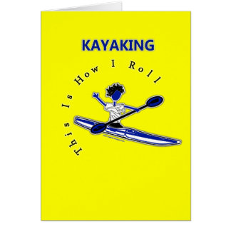 Kayaking This Is How I Roll Greeting Cards