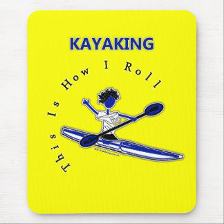 Kayaking This Is How I Roll Mouse Pads