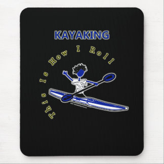 Kayaking This Is How I Roll Mousepad
