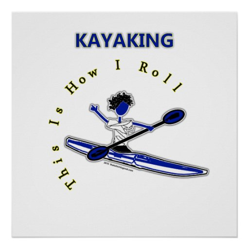 Kayaking This Is How I Roll Poster